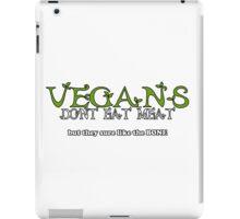 Vegans Dont Eat Meat iPad Case/Skin