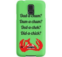 Lobstrosity Dad-a-Chum Samsung Galaxy Case/Skin