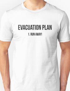 Evacuation plan Run away! Unisex T-Shirt