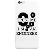 Trust Me I'm An Engineer iPhone Case/Skin