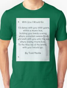 With You I Would Go T-Shirt
