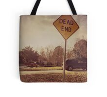 It's Where We All End Up Tote Bag