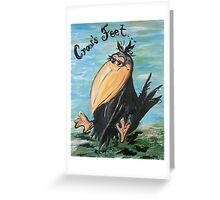 Crow's Feet - Not Wrinkles! Greeting Card