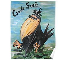 Crow's Feet - Not Wrinkles! Poster