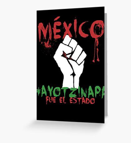 Ayotzinapa #43 Fue el Estado Greeting Card