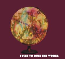 I Used To Rule The World by Rose Matatics