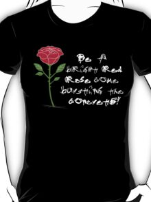 Be a Bright Red Rose T-Shirt