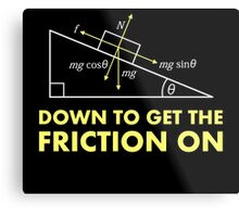 Down to Get the Friction On Physics Diagram Metal Print