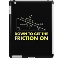 Down to Get the Friction On Physics Diagram iPad Case/Skin