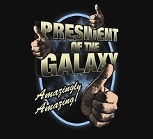 The President of the Galaxy Unisex T-Shirt