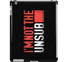 Not the Unsub (No sub-text) iPad Case/Skin