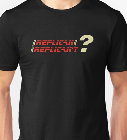 Are you a Replican or a Replican't? Unisex T-Shirt