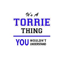 It's a TORRIE thing, you wouldn't understand !! by allnames
