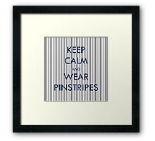Keep Calm and Wear Pinstripes Framed Print