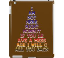 """I Am Not Here ...Leave A Message..."" Design iPad Case/Skin"
