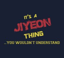 It's a JIYEON thing, you wouldn't understand !! by itsmine