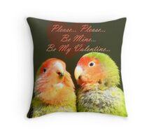 Please.. Please.. Be Mine, Be My Valentine - Love Birds - NZ Throw Pillow