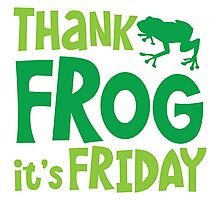 THANK FROG It's FRIDAY! Photographic Print