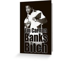 I'm Carlton Banks B*tch Greeting Card