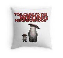 The Wrong Neighborhood 2 Throw Pillow