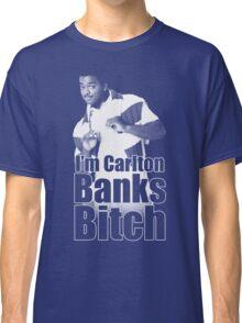 I'm Carlton Banks B*tch Classic T-Shirt