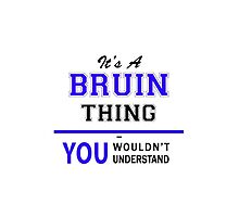 It's a BRUIN thing, you wouldn't understand !! by yourname