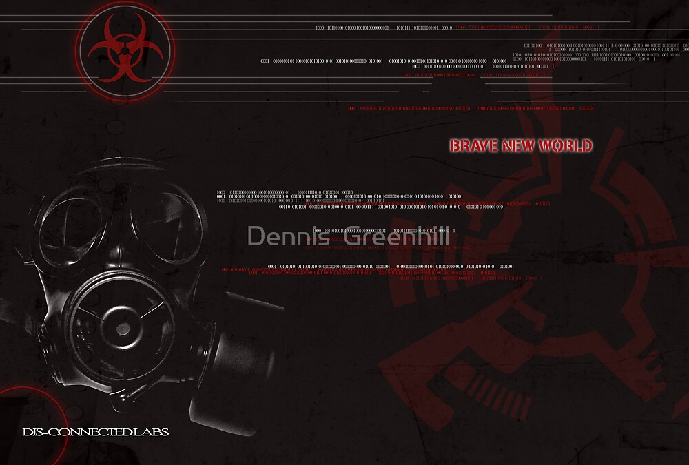 brave new world by Dennis  Greenhill