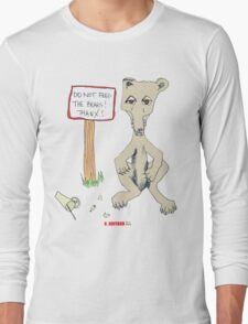 Do Not Feed the Bears! Long Sleeve T-Shirt