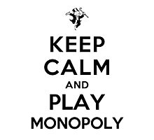 Keep Calm and Play Monopoly Photographic Print