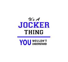 It's a JOCKER thing, you wouldn't understand !! by thenamer