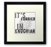 It's funnier in Enochian. Framed Print