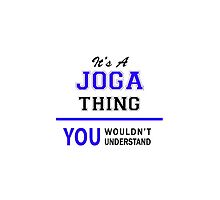 It's a JOGA thing, you wouldn't understand !! by thenamer