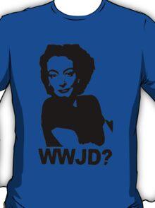 Joan Crawford - WWJD? T-Shirt