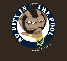 No Pity In The Pool Unisex T-Shirt