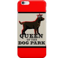 Labrador Retriever Queen of the Dog Park iPhone Case/Skin