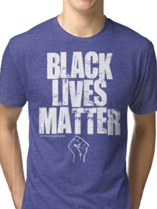 BLACK LIVES MATTER TOO Tri-blend T-Shirt