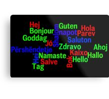Hello in many languages Metal Print