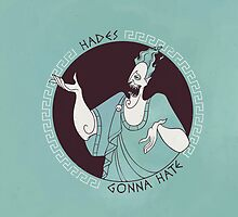Hades gonna Hate by Nathan Joyce