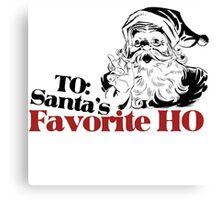TO: Santa's Favorite Ho Canvas Print