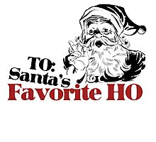 TO: Santa's Favorite Ho Photographic Print