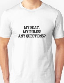 My Boat, My Rules!! T-Shirt