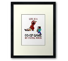 Life is a co-op game (but I'm still winning) Framed Print
