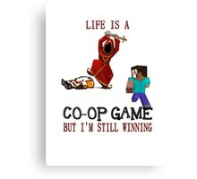 Life is a co-op game (but I'm still winning) Canvas Print