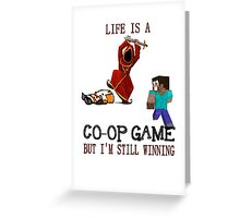 Life is a co-op game (but I'm still winning) Greeting Card