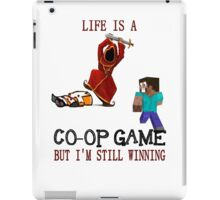 Life is a co-op game (but I'm still winning) iPad Case/Skin