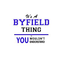 It's a BYFIELD thing, you wouldn't understand !! by yourname