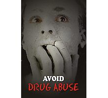 Avoide Drug Abuse Photographic Print