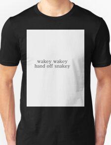 wakey wakey hand off  Unisex T-Shirt