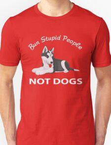 Bun Stupid People Not Dogs T-Shirt