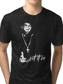 Put it on! Tri-blend T-Shirt